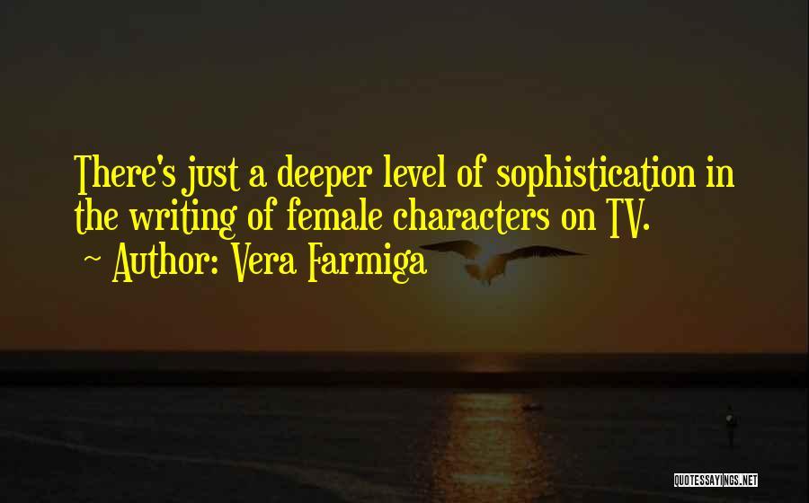 Vera Farmiga Quotes 239777