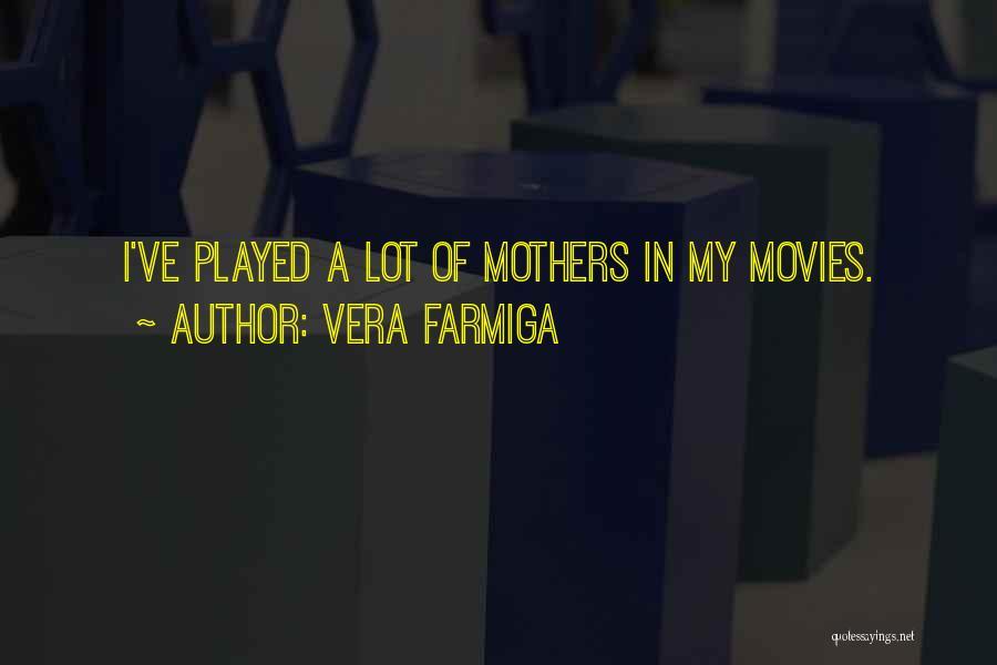 Vera Farmiga Quotes 464325