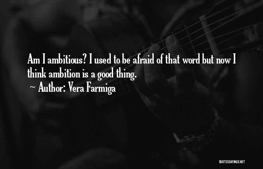Vera Farmiga Quotes 632212