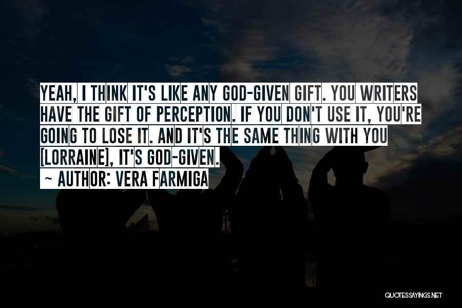 Vera Farmiga Quotes 814348