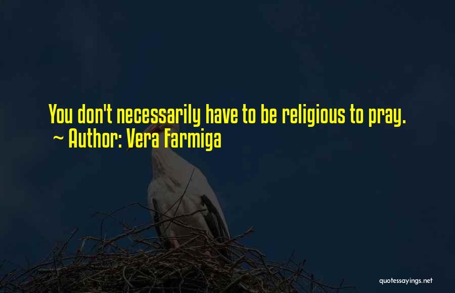 Vera Farmiga Quotes 854195