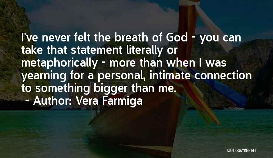 Vera Farmiga Quotes 855670
