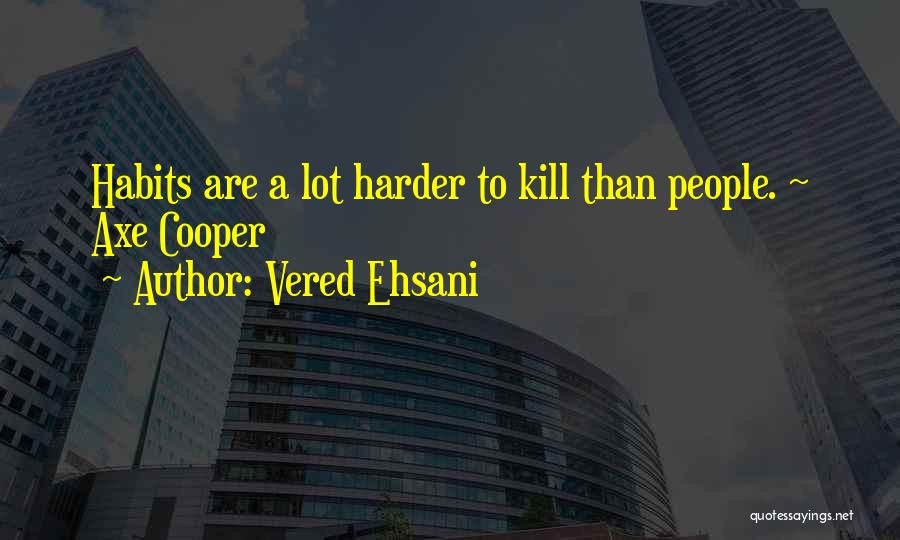 Vered Ehsani Quotes 1648686
