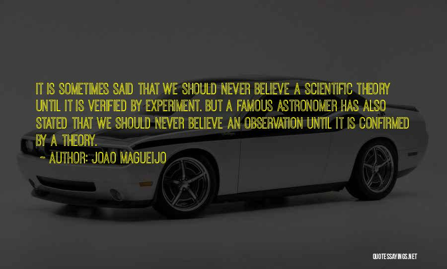 Verified Famous Quotes By Joao Magueijo