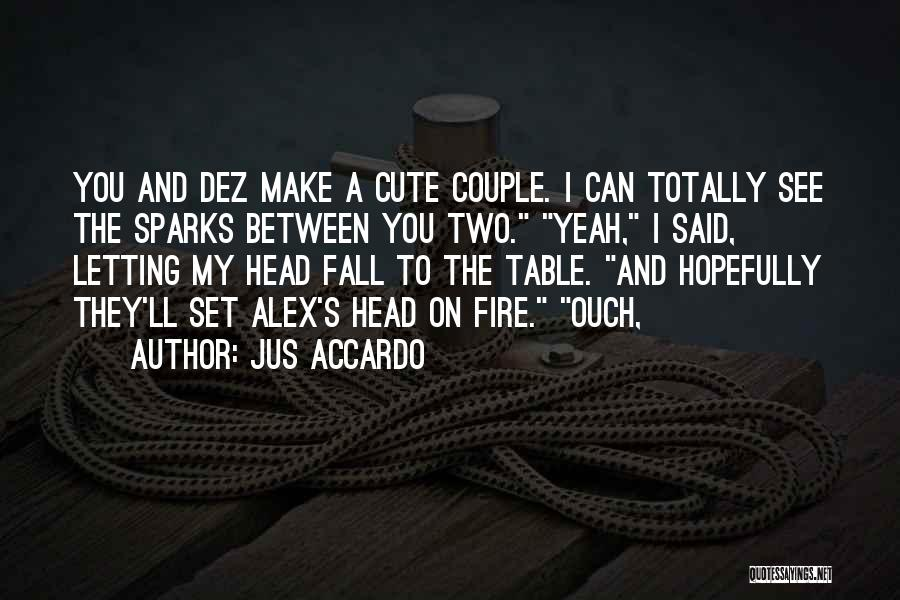 Very Cute Couple Quotes By Jus Accardo