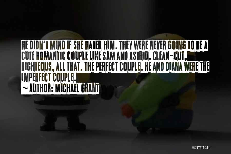 Very Cute Couple Quotes By Michael Grant