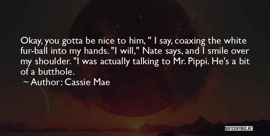 Very Cute Smile Quotes By Cassie Mae
