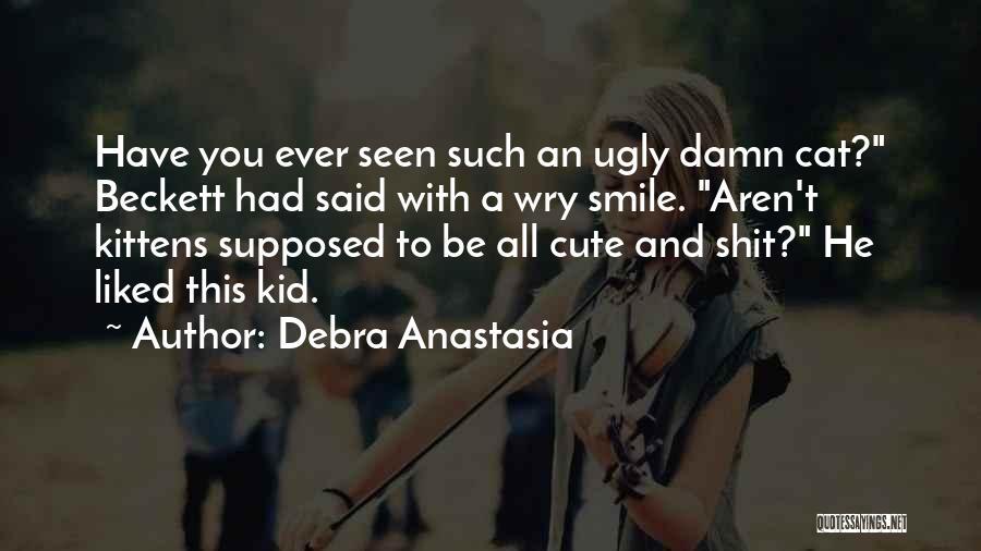 Very Cute Smile Quotes By Debra Anastasia