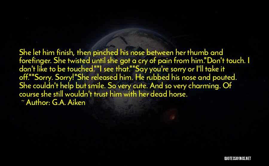Very Cute Smile Quotes By G.A. Aiken