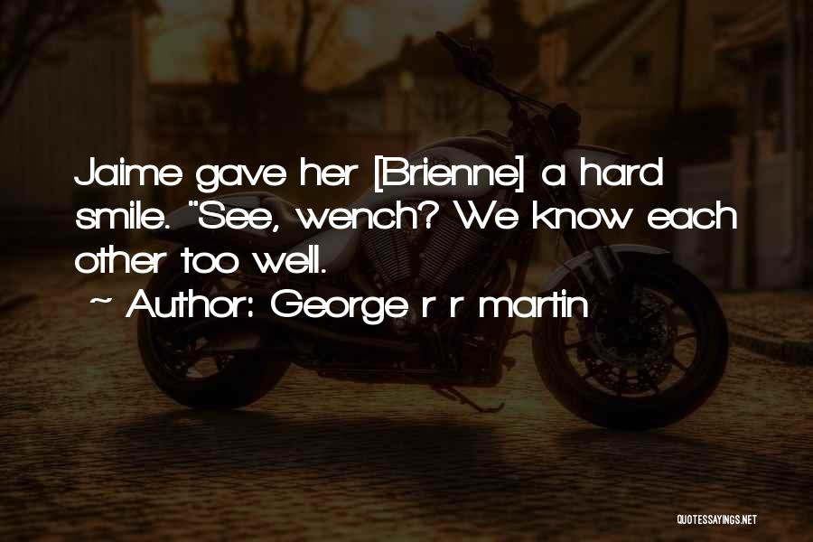 Very Cute Smile Quotes By George R R Martin