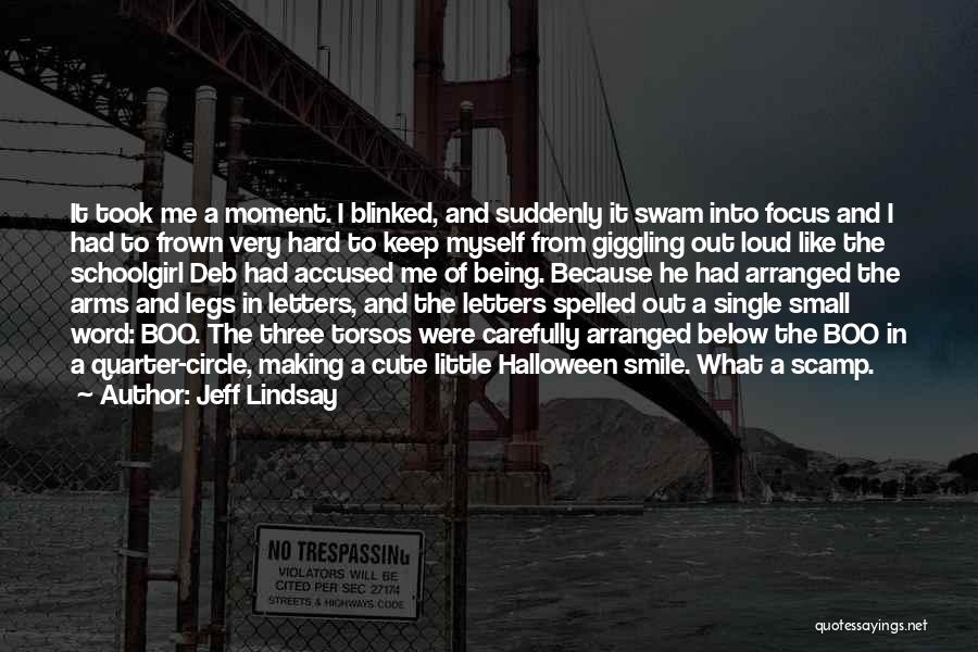 Very Cute Smile Quotes By Jeff Lindsay