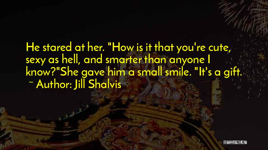 Very Cute Smile Quotes By Jill Shalvis