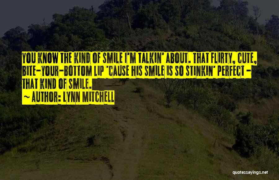 Very Cute Smile Quotes By Lynn Mitchell