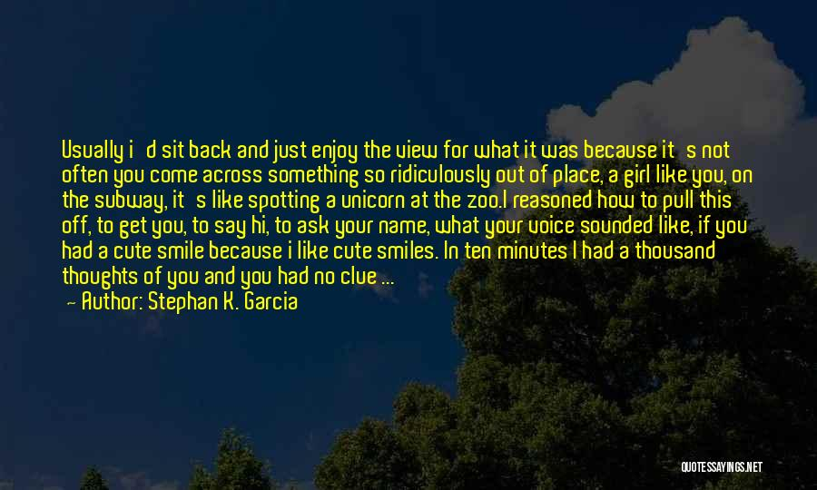 Very Cute Smile Quotes By Stephan K. Garcia