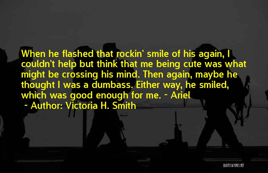 Very Cute Smile Quotes By Victoria H. Smith