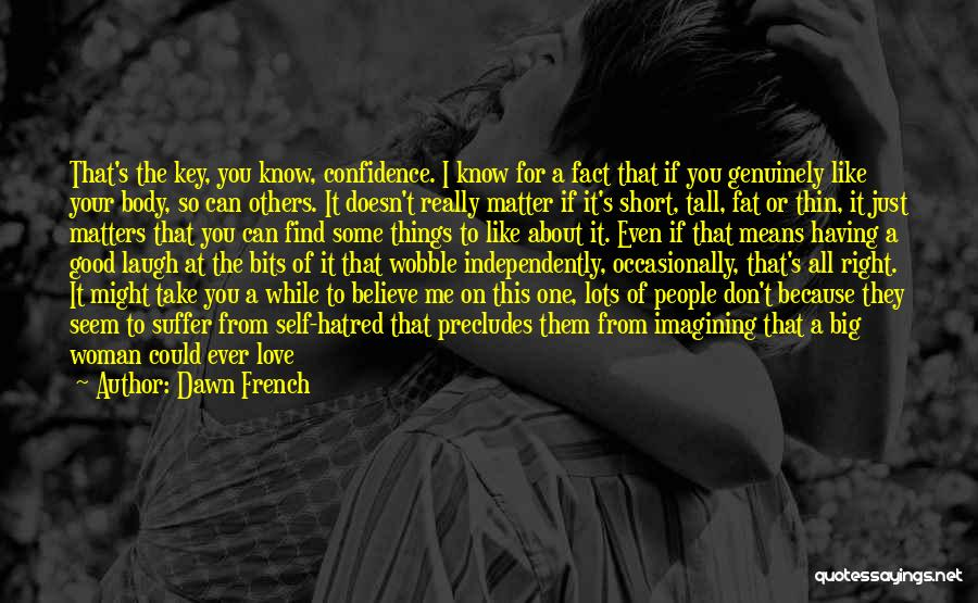 Very Funny Inspirational Quotes By Dawn French