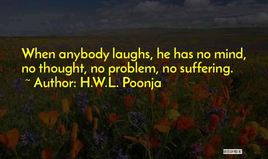 Very Funny Inspirational Quotes By H.W.L. Poonja
