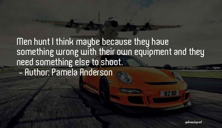 Very Funny Inspirational Quotes By Pamela Anderson