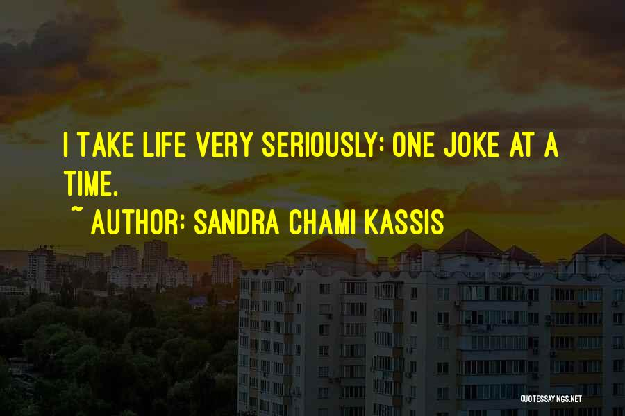 Very Funny Inspirational Quotes By Sandra Chami Kassis