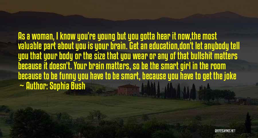 Very Funny Inspirational Quotes By Sophia Bush