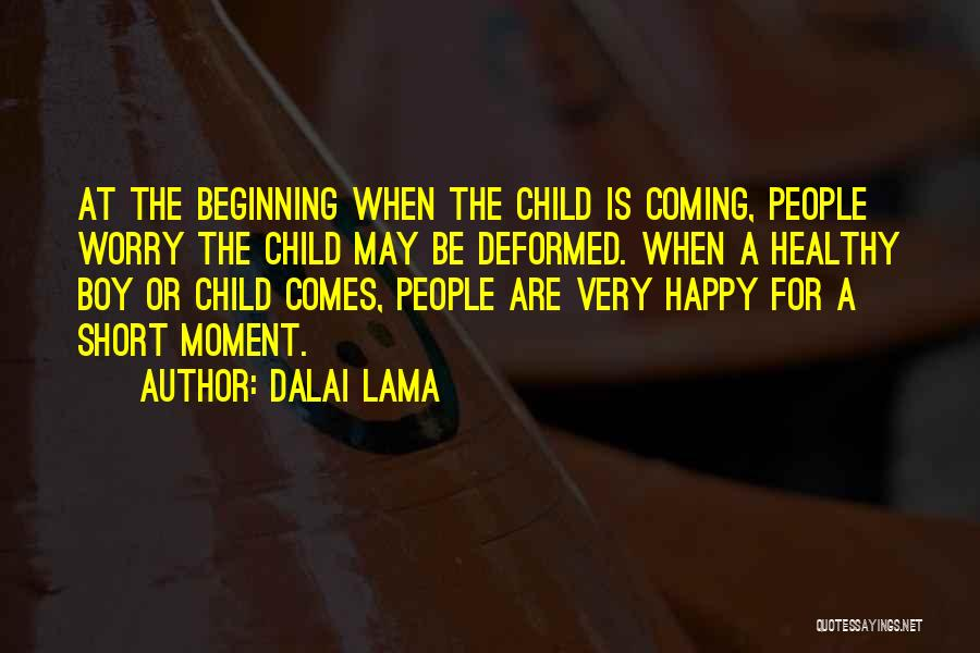 Very Happy Moment Quotes By Dalai Lama