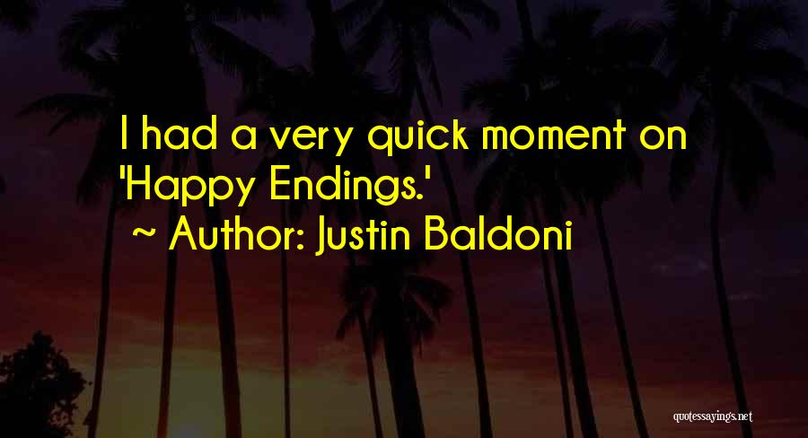 Very Happy Moment Quotes By Justin Baldoni