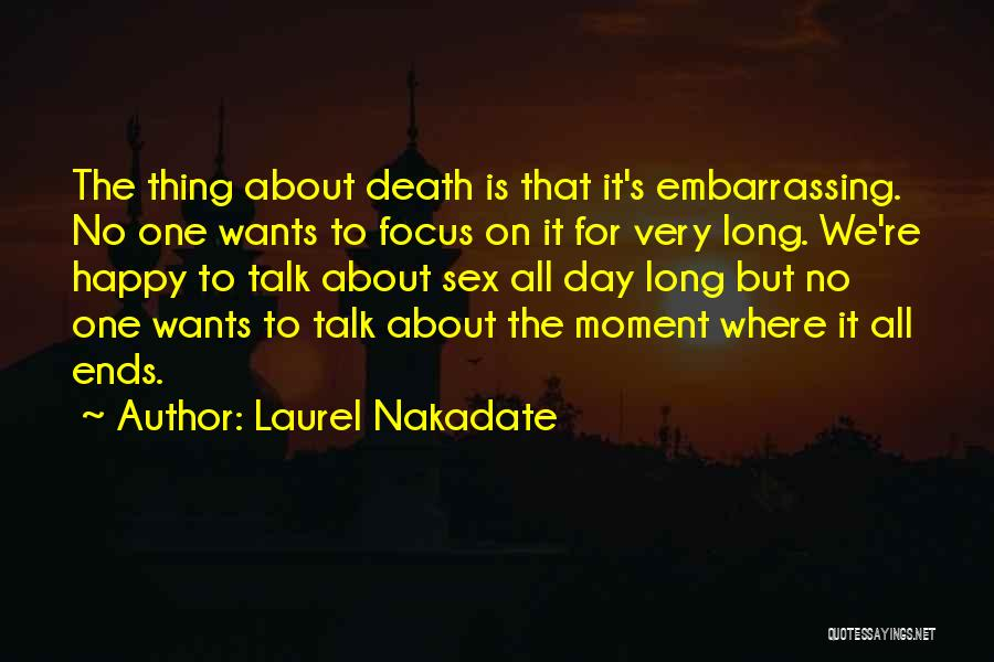 Very Happy Moment Quotes By Laurel Nakadate