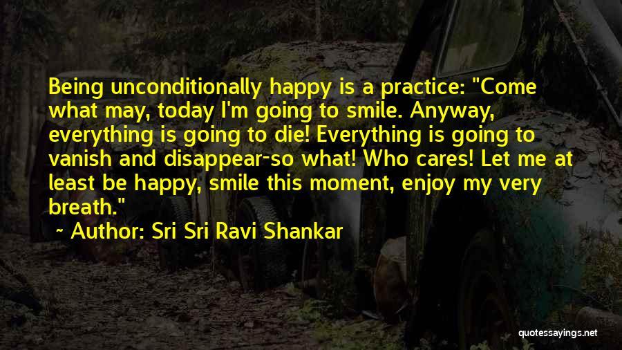 Very Happy Moment Quotes By Sri Sri Ravi Shankar