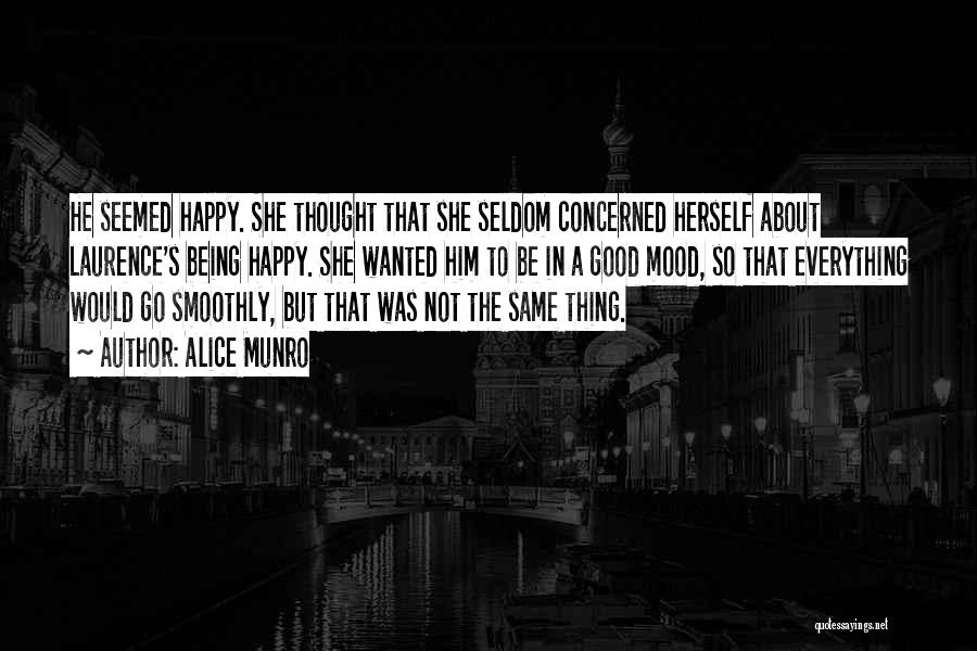 Very Happy Mood Quotes By Alice Munro