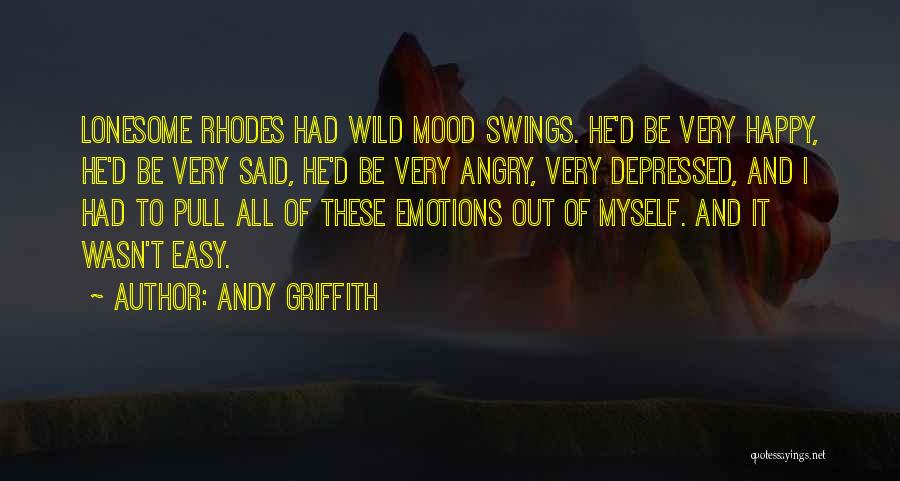 Very Happy Mood Quotes By Andy Griffith
