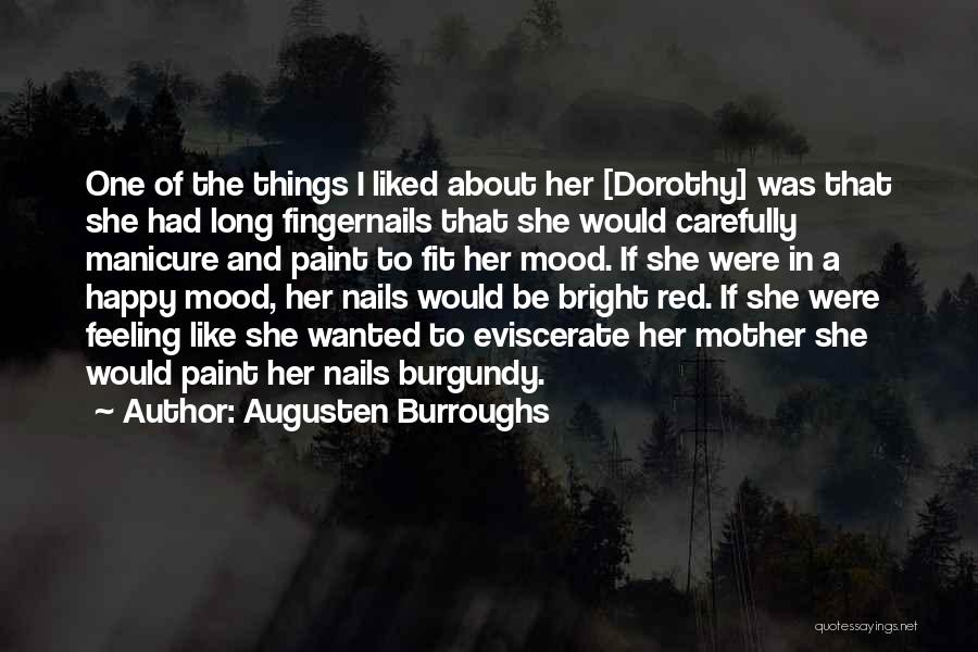 Very Happy Mood Quotes By Augusten Burroughs