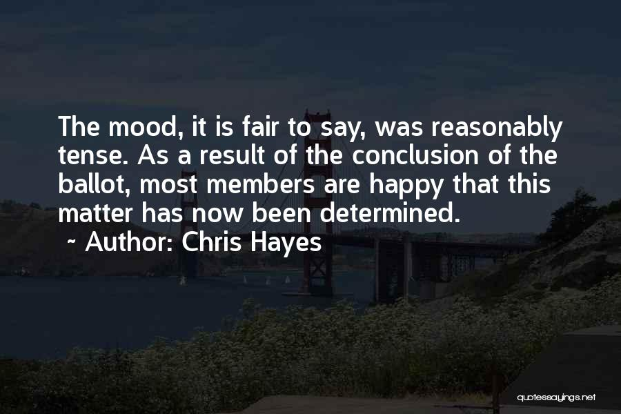 Very Happy Mood Quotes By Chris Hayes