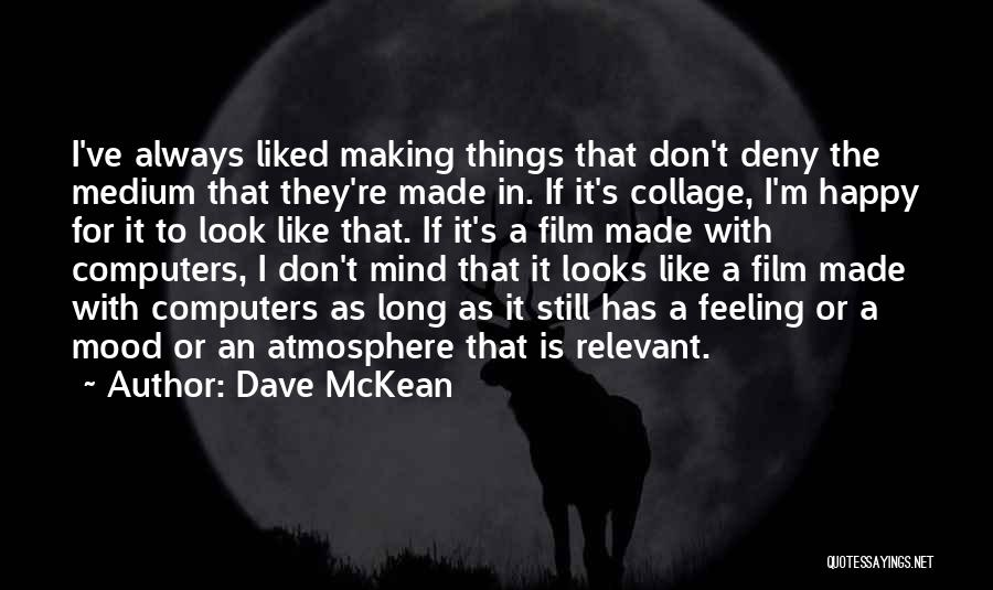 Very Happy Mood Quotes By Dave McKean