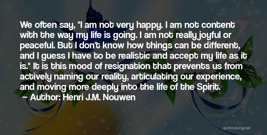 Very Happy Mood Quotes By Henri J.M. Nouwen