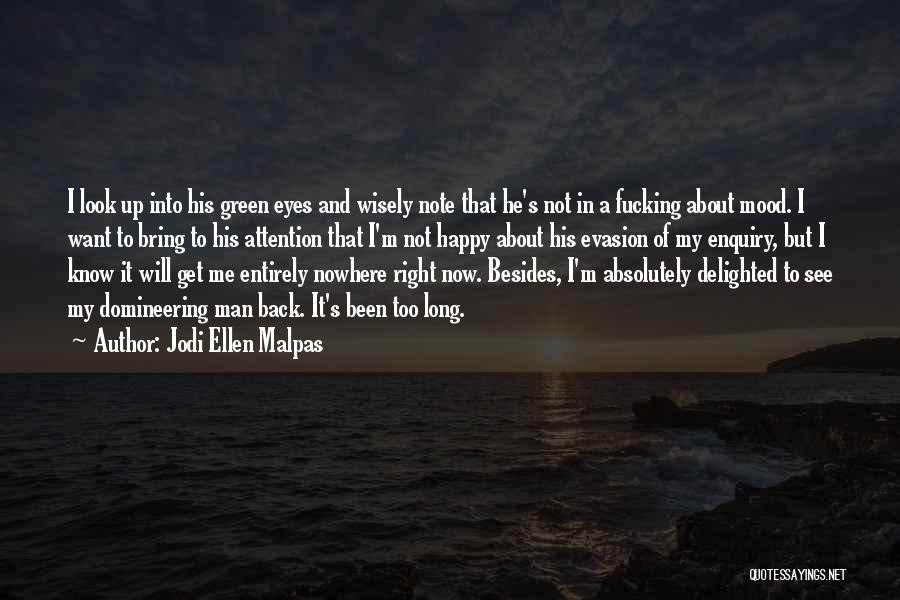 Very Happy Mood Quotes By Jodi Ellen Malpas