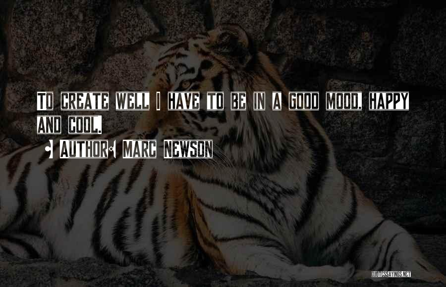 Very Happy Mood Quotes By Marc Newson