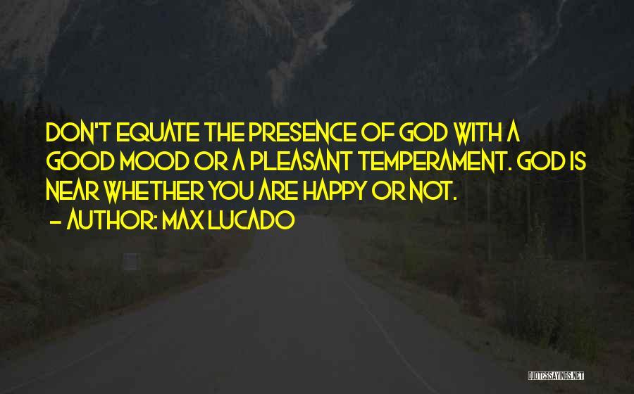 Very Happy Mood Quotes By Max Lucado