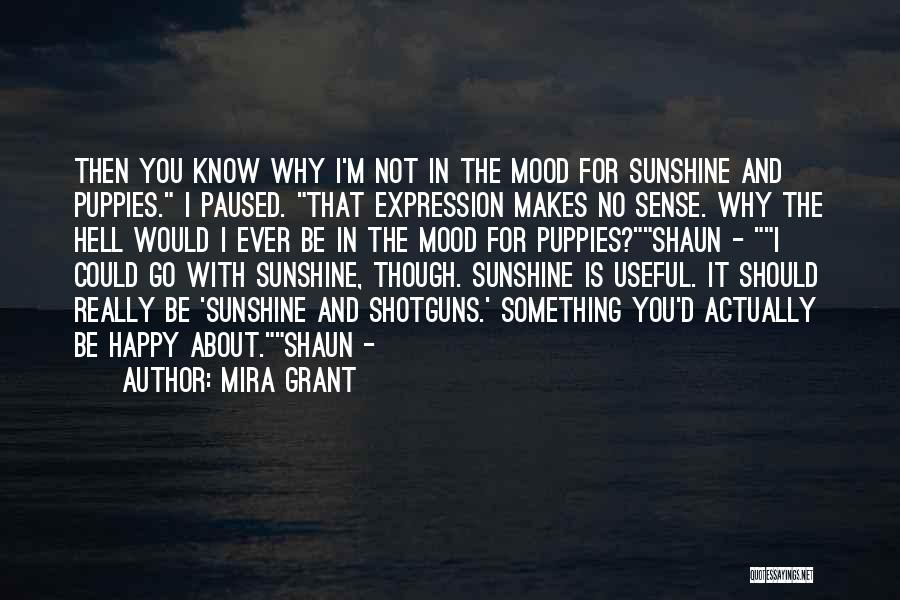 Very Happy Mood Quotes By Mira Grant