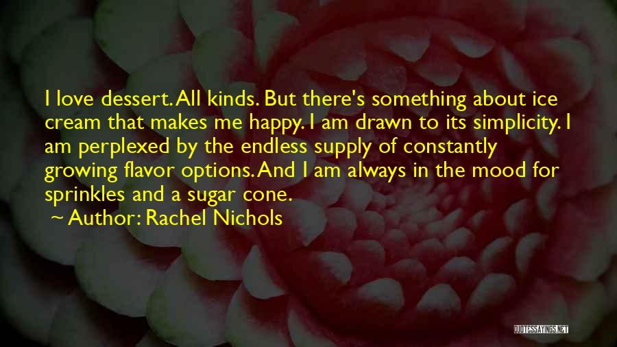 Very Happy Mood Quotes By Rachel Nichols
