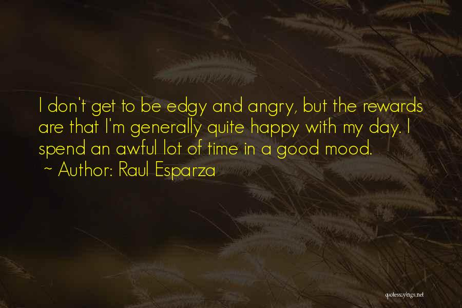 Very Happy Mood Quotes By Raul Esparza