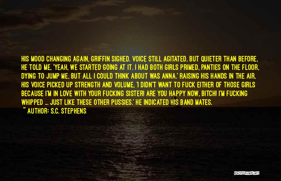 Very Happy Mood Quotes By S.C. Stephens