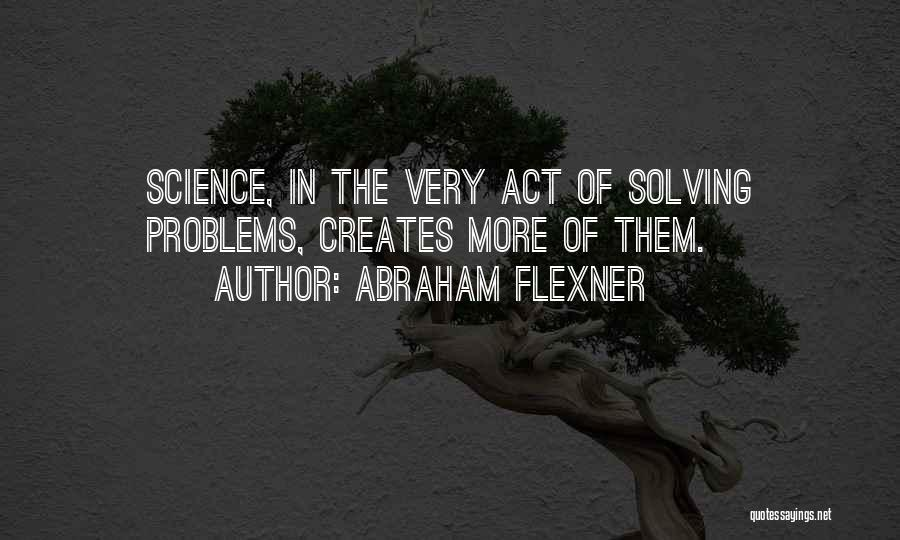 Very Motivational Quotes By Abraham Flexner