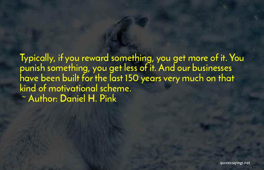 Very Motivational Quotes By Daniel H. Pink