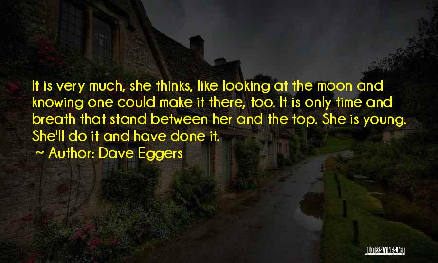 Very Motivational Quotes By Dave Eggers