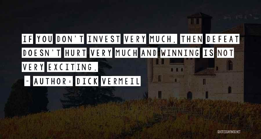 Very Motivational Quotes By Dick Vermeil