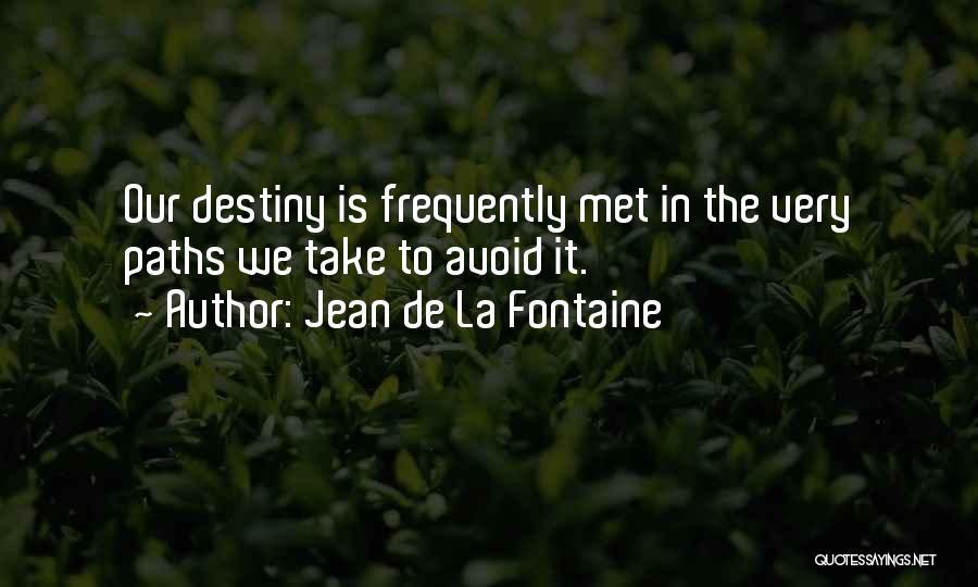 Very Motivational Quotes By Jean De La Fontaine