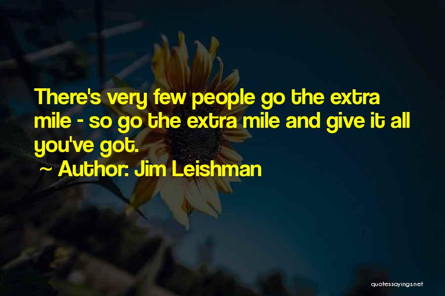 Very Motivational Quotes By Jim Leishman
