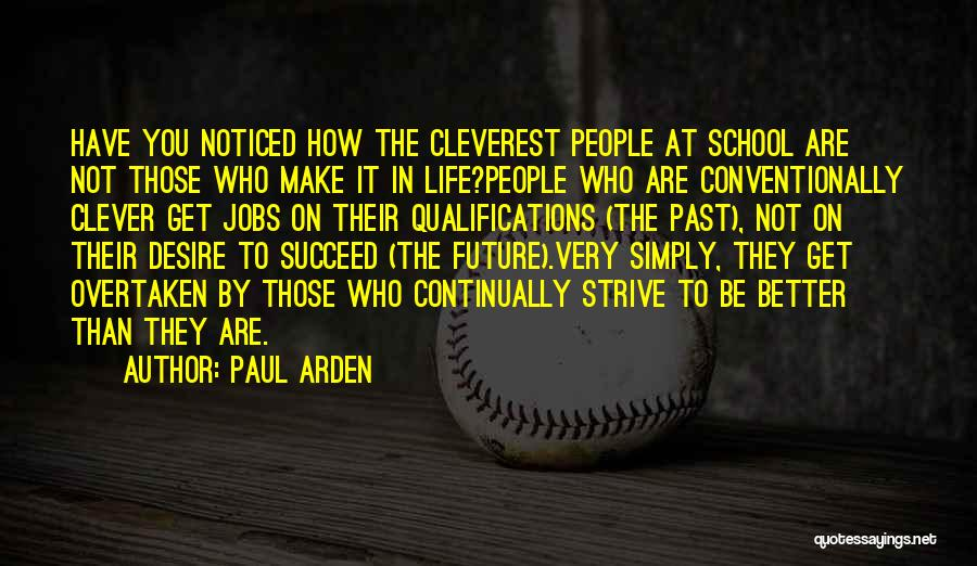 Very Motivational Quotes By Paul Arden