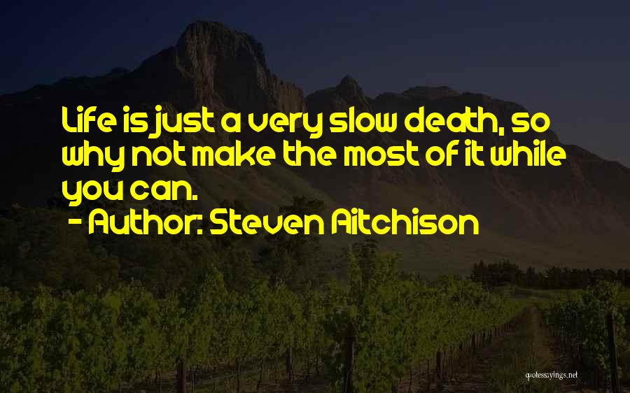 Very Motivational Quotes By Steven Aitchison