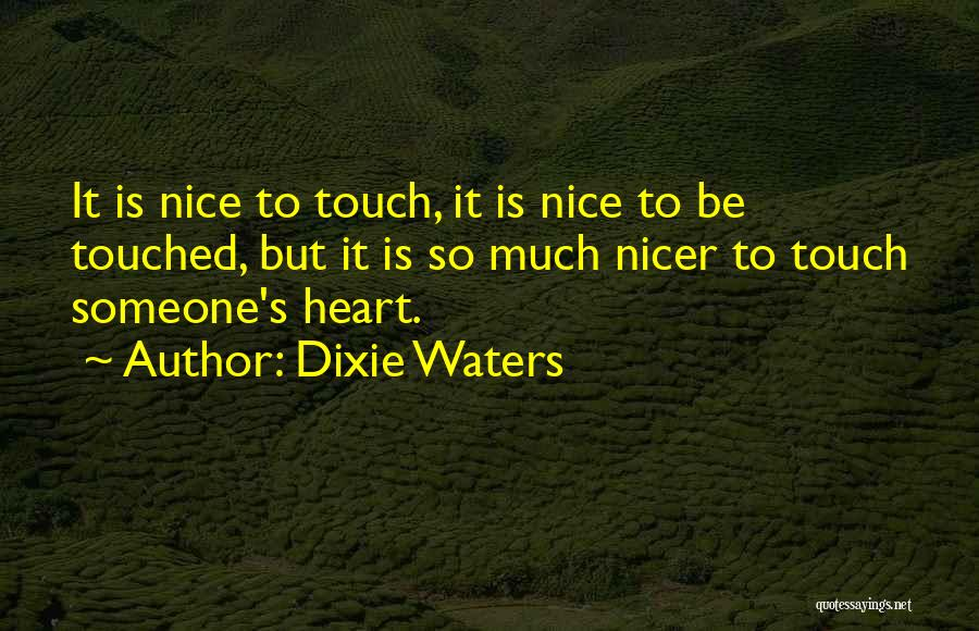 Very Nice Touching Quotes By Dixie Waters